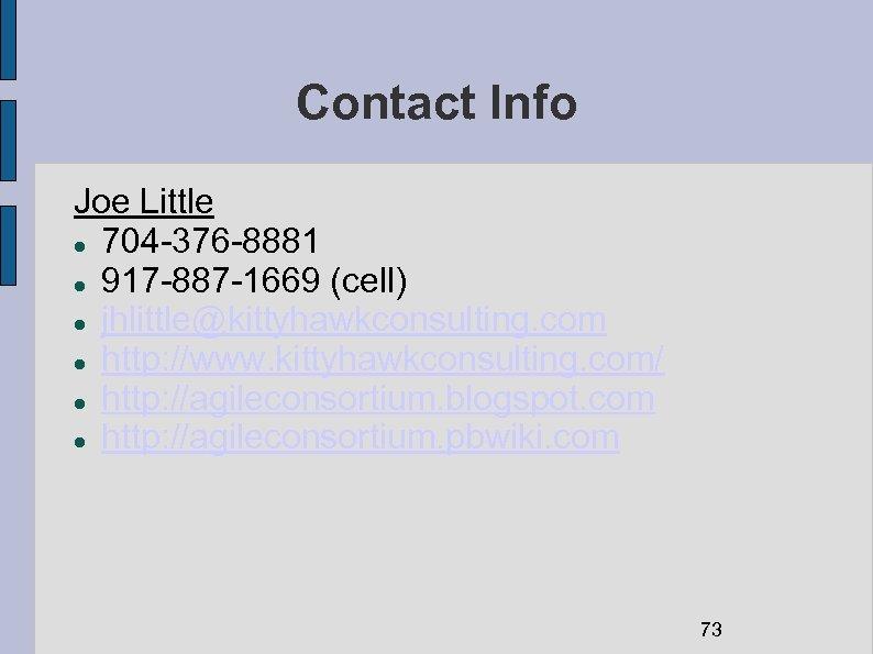 Contact Info Joe Little 704 -376 -8881 917 -887 -1669 (cell) jhlittle@kittyhawkconsulting. com http: