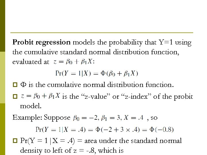Probit regression models the probability that Y=1 using the cumulative standard normal distribution function,