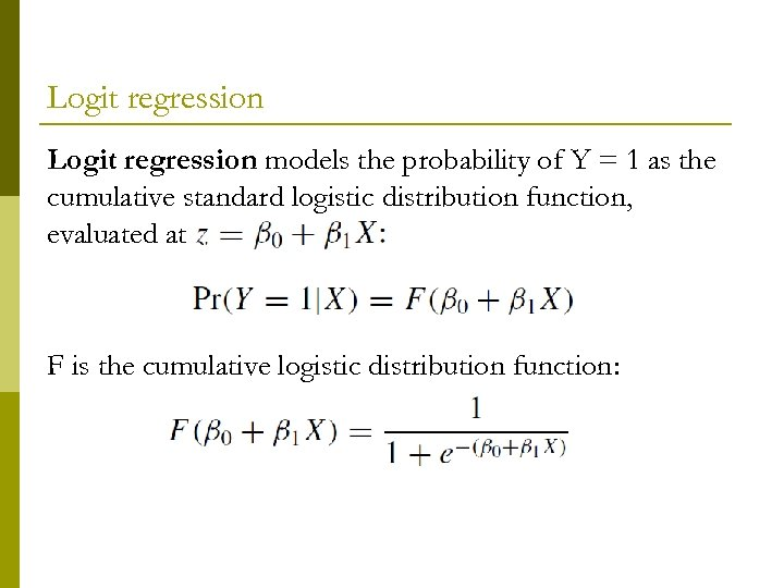 Logit regression models the probability of Y = 1 as the cumulative standard logistic