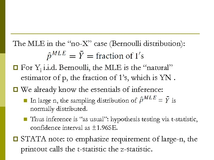 "The MLE in the ""no-X"" case (Bernoulli distribution): For Yi i. i. d. Bernoulli,"