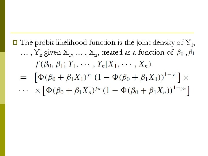 p The probit likelihood function is the joint density of Y 1, … ,