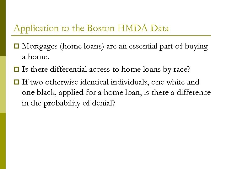 Application to the Boston HMDA Data Mortgages (home loans) are an essential part of