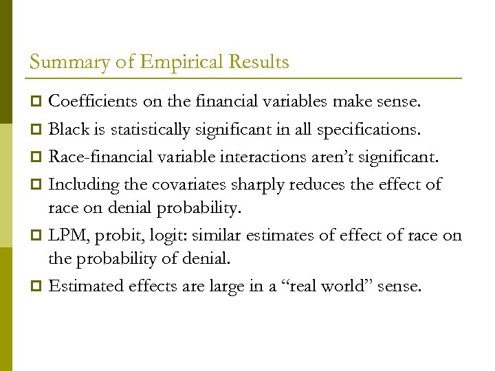 Summary of Empirical Results Coefficients on the financial variables make sense. p Black is
