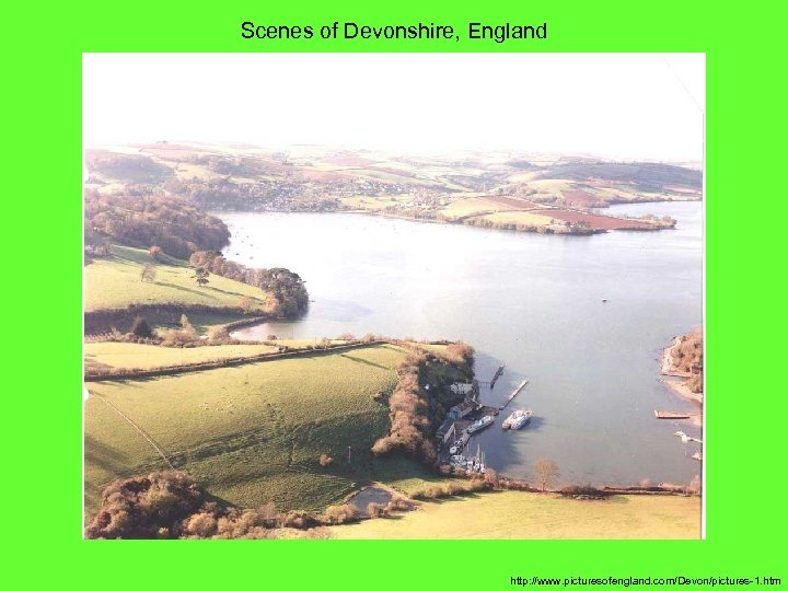 Scenes of Devonshire, England http: //www. picturesofengland. com/Devon/pictures-1. htm