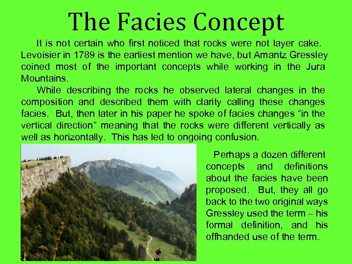 The Facies Concept It is not certain who first noticed that rocks were not