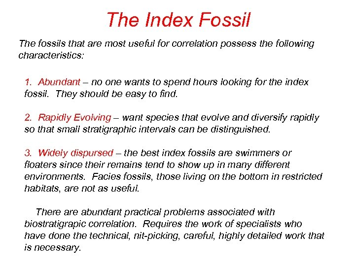The Index Fossil The fossils that are most useful for correlation possess the following