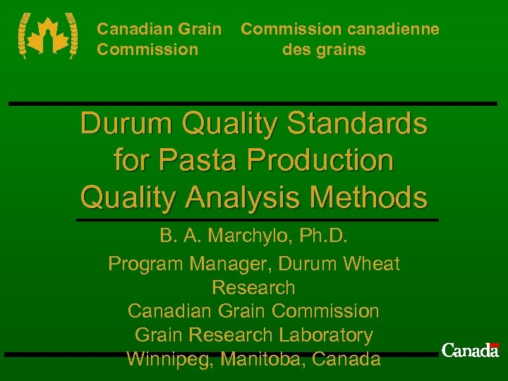 Canadian Grain Commission canadienne des grains Durum Quality Standards for Pasta Production Quality Analysis