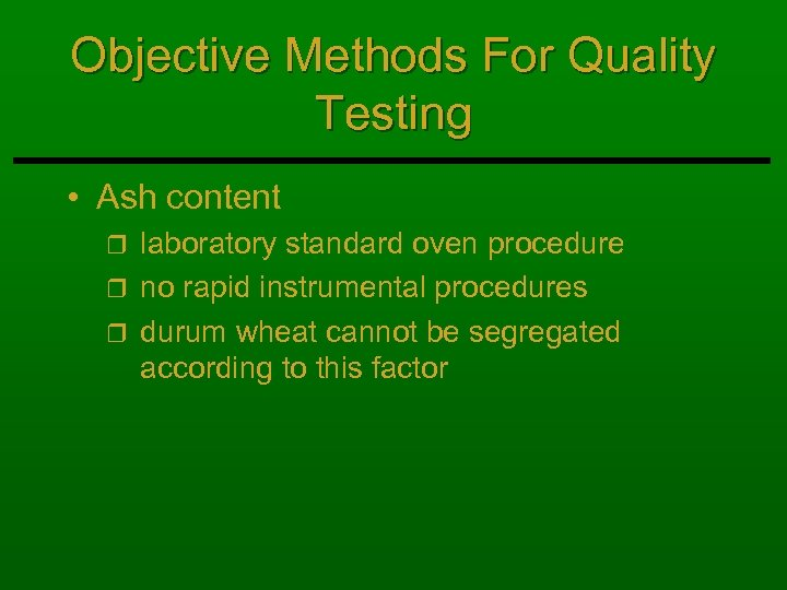 Objective Methods For Quality Testing • Ash content laboratory standard oven procedure r no