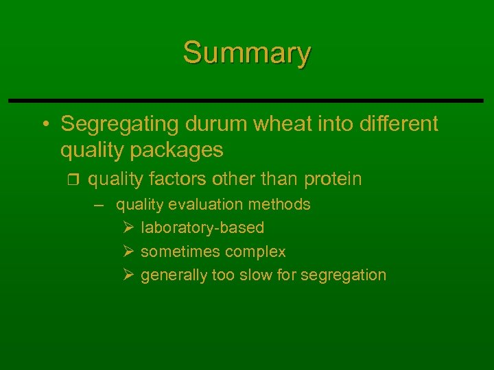 Summary • Segregating durum wheat into different quality packages r quality factors other than
