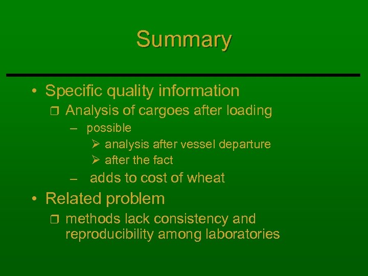Summary • Specific quality information r Analysis of cargoes after loading – possible Ø