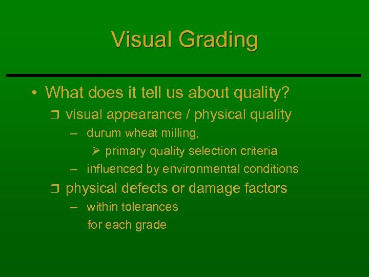 Visual Grading • What does it tell us about quality? r visual appearance /