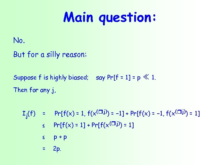 Main question: No. But for a silly reason: Suppose f is highly biased; say