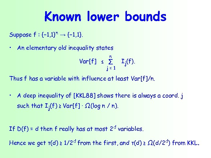 Known lower bounds Suppose f : {− 1, 1}n → {− 1, 1}. •