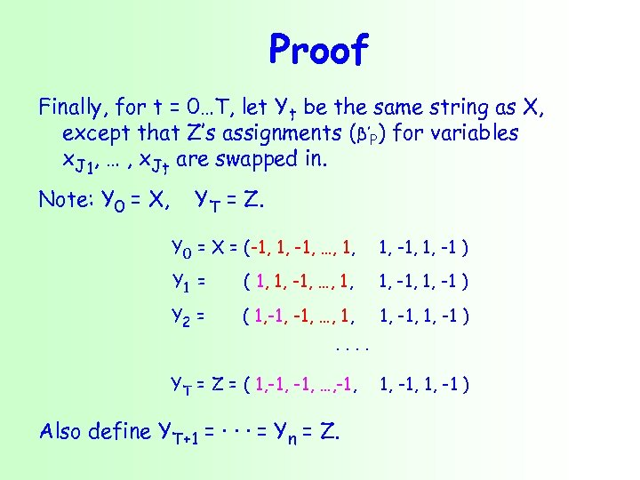 Proof Finally, for t = 0…T, let Yt be the same string as X,