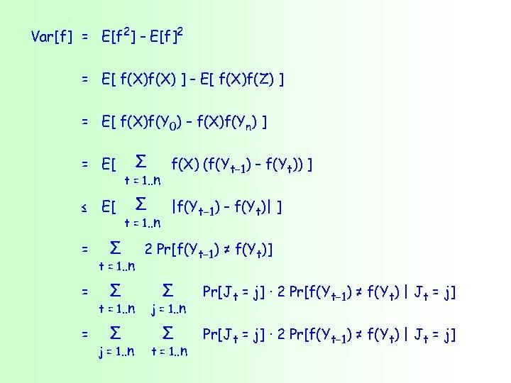 Var[f] = E[f 2] – E[f]2 = E[ f(X) ] – E[ f(X)f(Z) ]