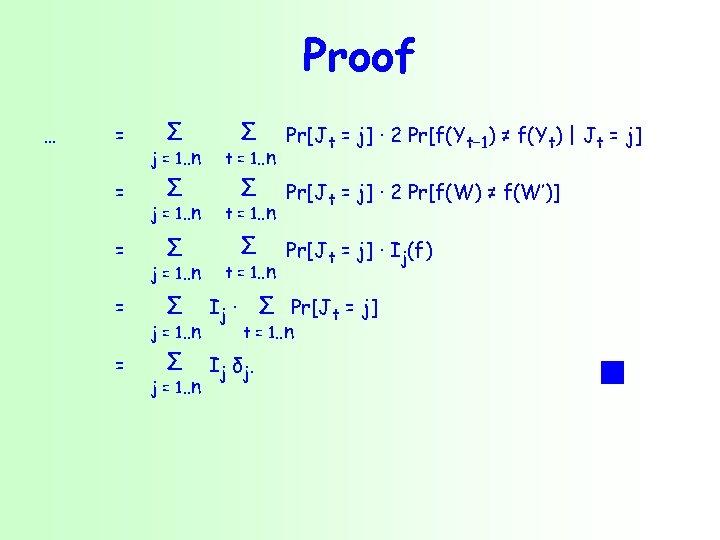 Proof … = = = Σ Σ Pr[Jt = j] ∙ 2 Pr[f(Yt− 1)
