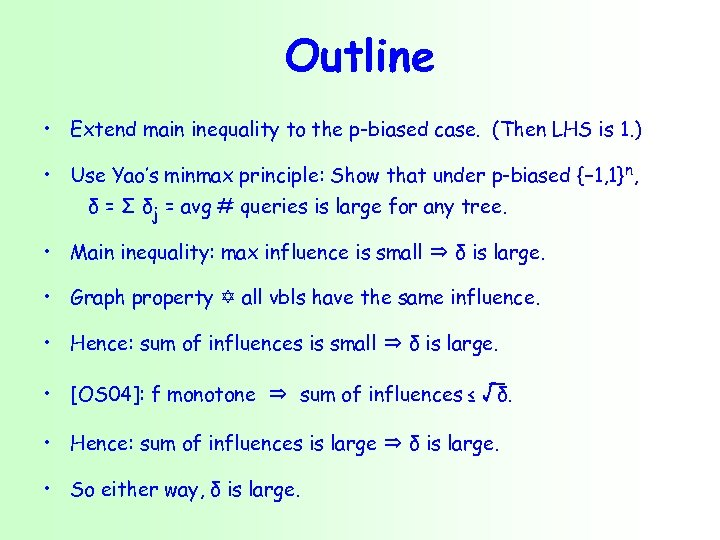 Outline • Extend main inequality to the p-biased case. (Then LHS is 1. )