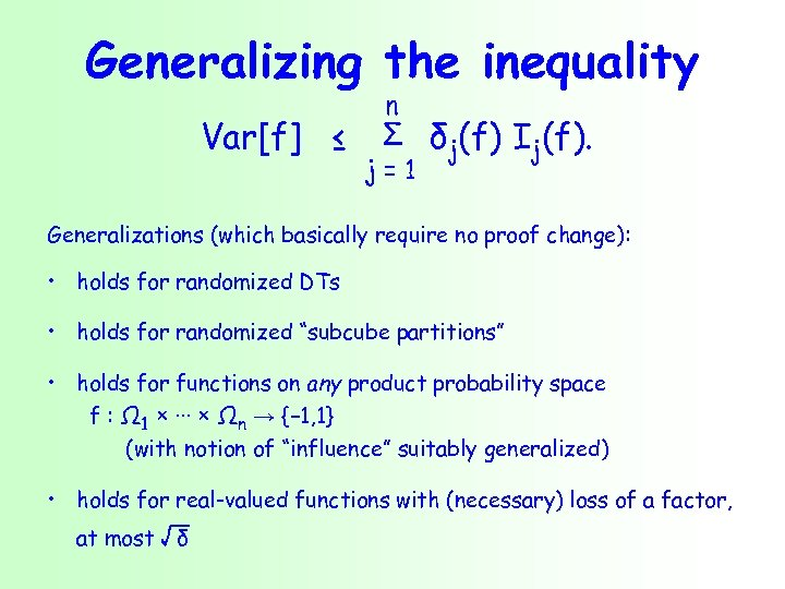 Generalizing the inequality Var[f] ≤ n Σ δj(f) Ij(f). j=1 Generalizations (which basically require