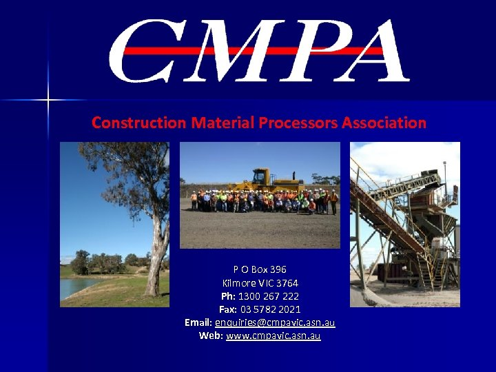 Construction Material Processors Association P O Box 396 Kilmore VIC 3764 Ph: 1300 267