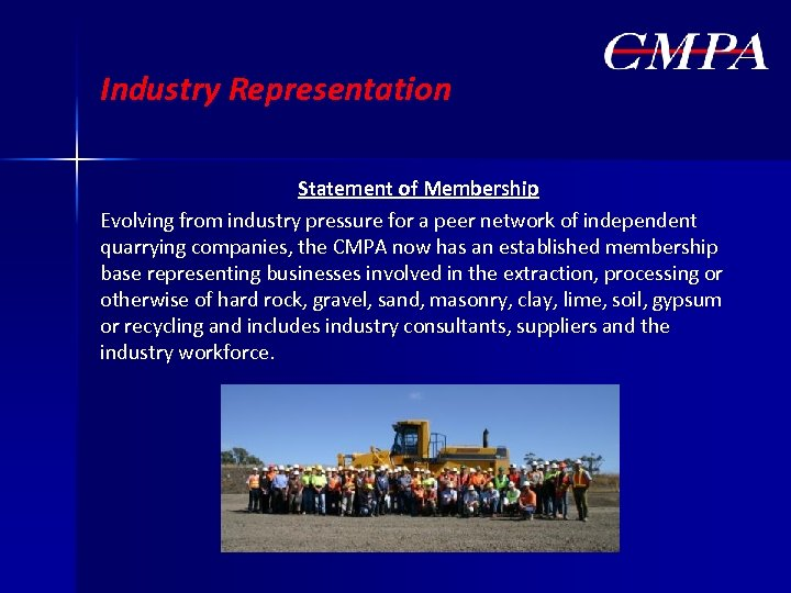 Industry Representation Statement of Membership Evolving from industry pressure for a peer network of