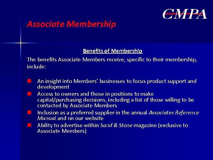 Associate Membership Benefits of Membership The benefits Associate Members receive, specific to their membership,