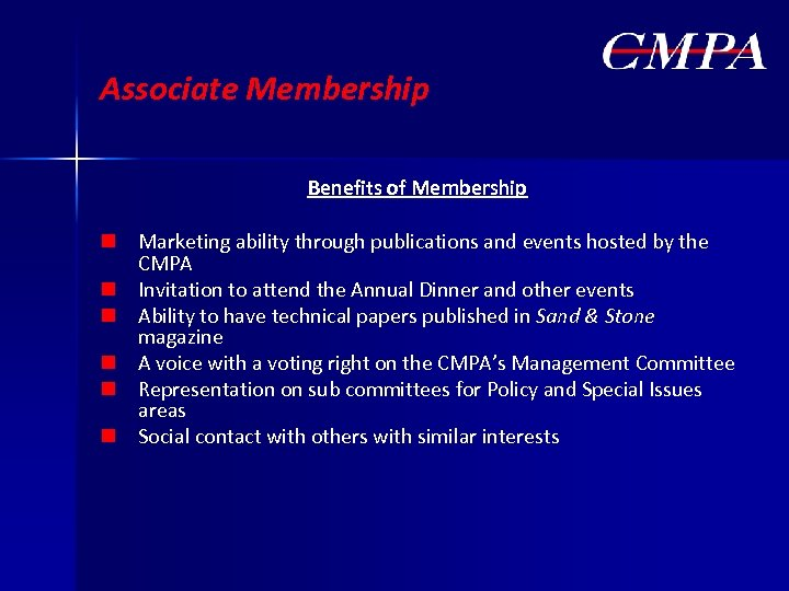 Associate Membership Benefits of Membership n Marketing ability through publications and events hosted by