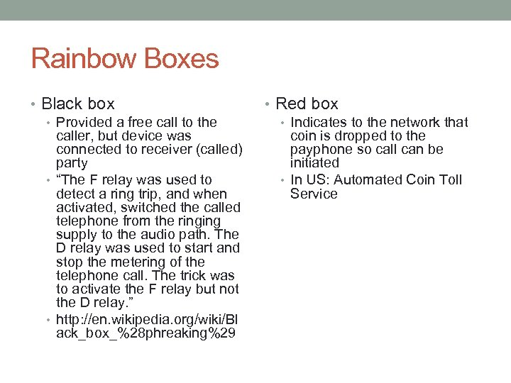 Rainbow Boxes • Black box • Provided a free call to the caller, but