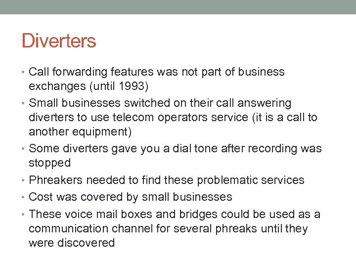 Diverters • Call forwarding features was not part of business exchanges (until 1993) •