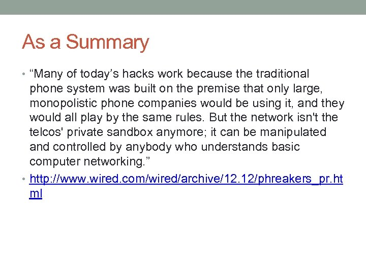 """As a Summary • """"Many of today's hacks work because the traditional phone system"""