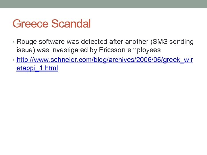 Greece Scandal • Rouge software was detected after another (SMS sending issue) was investigated