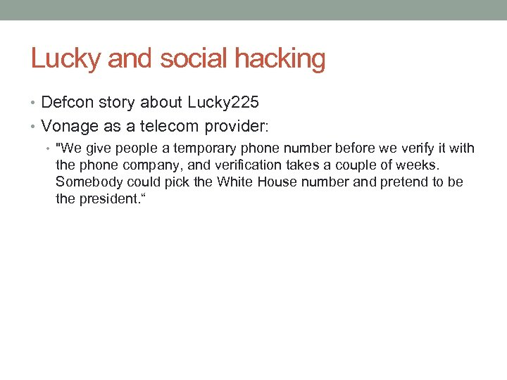 Lucky and social hacking • Defcon story about Lucky 225 • Vonage as a