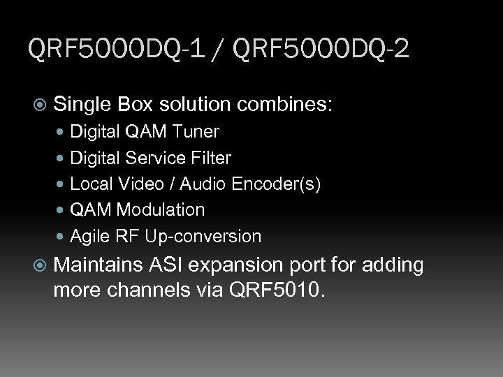 QRF 5000 DQ-1 / QRF 5000 DQ-2 Single Box solution combines: Digital QAM Tuner