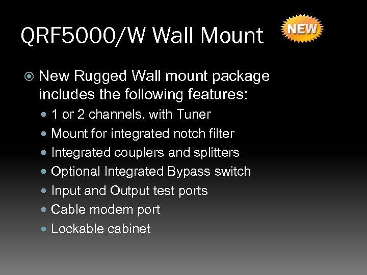 QRF 5000/W Wall Mount New Rugged Wall mount package includes the following features: 1