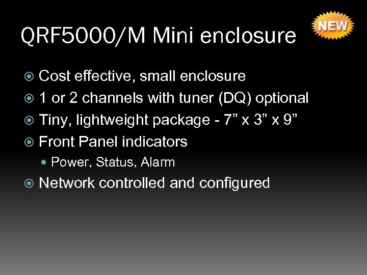 QRF 5000/M Mini enclosure Cost effective, small enclosure 1 or 2 channels with tuner