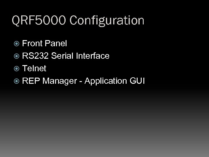 QRF 5000 Configuration Front Panel RS 232 Serial Interface Telnet REP Manager - Application