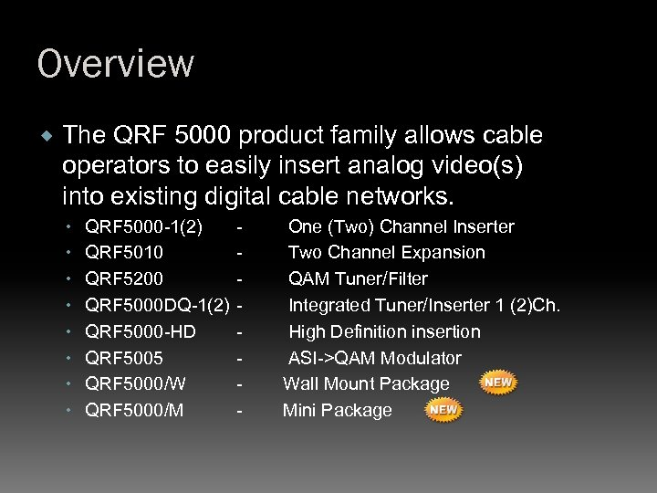 Overview The QRF 5000 product family allows cable operators to easily insert analog video(s)