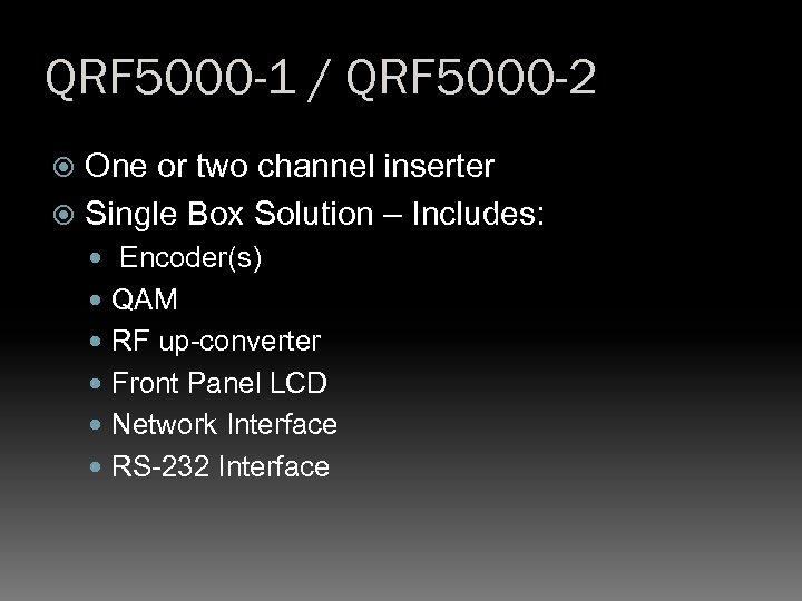 QRF 5000 -1 / QRF 5000 -2 One or two channel inserter Single Box