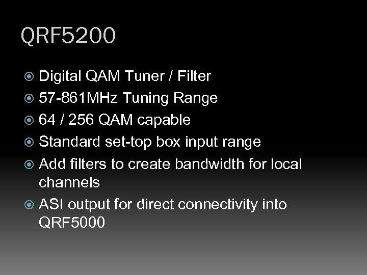 QRF 5200 Digital QAM Tuner / Filter 57 -861 MHz Tuning Range 64 /