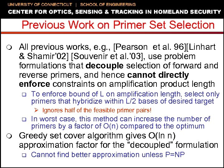 Previous Work on Primer Set Selection m All previous works, e. g. , [Pearson