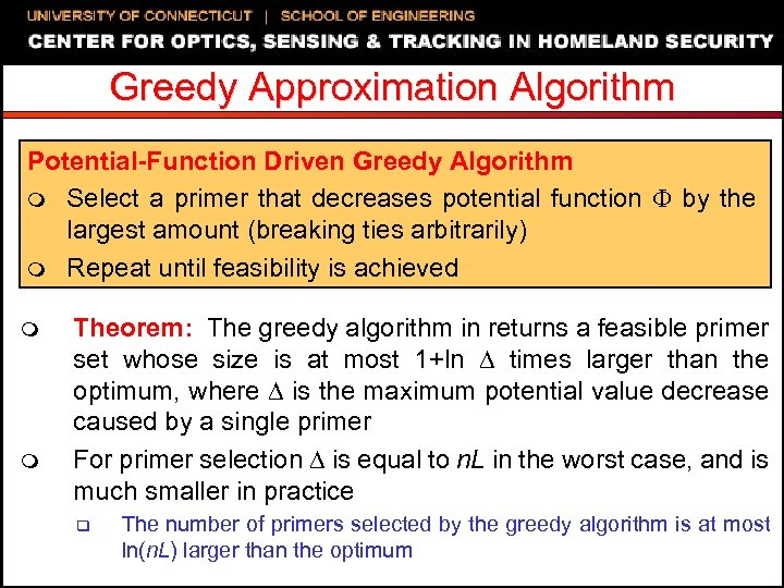Greedy Approximation Algorithm Potential-Function Driven Greedy Algorithm m Select a primer that decreases potential