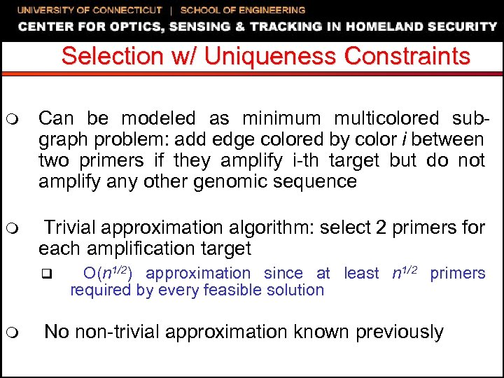 Selection w/ Uniqueness Constraints m Can be modeled as minimum multicolored subgraph problem: add