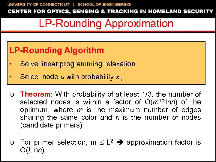 LP-Rounding Approximation LP-Rounding Algorithm • Solve linear programming relaxation • Select node u with