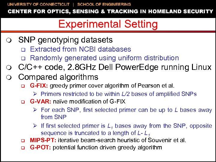Experimental Setting m SNP genotyping datasets q q m m Extracted from NCBI databases