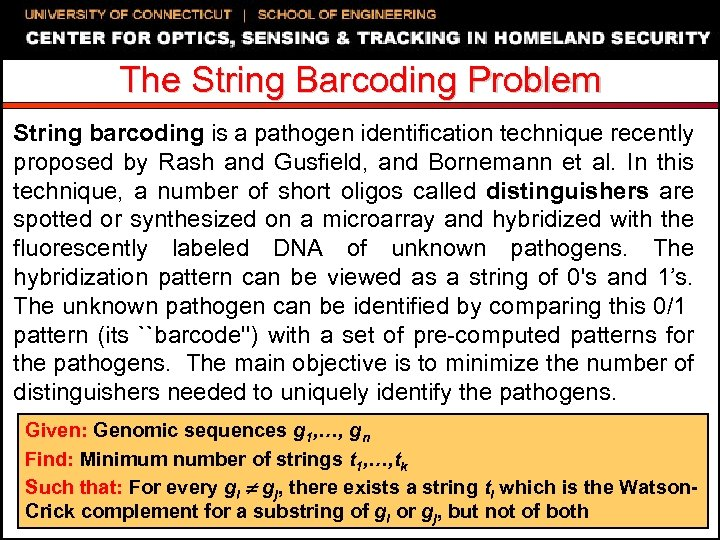 The String Barcoding Problem String barcoding is a pathogen identification technique recently proposed by