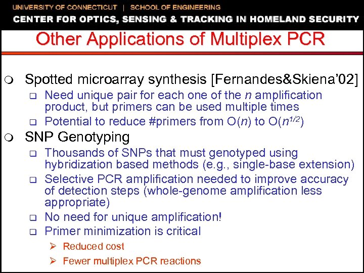 Other Applications of Multiplex PCR m Spotted microarray synthesis [Fernandes&Skiena' 02] q q m
