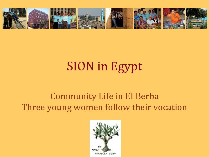 SION in Egypt Community Life in El Berba Three young women follow their vocation