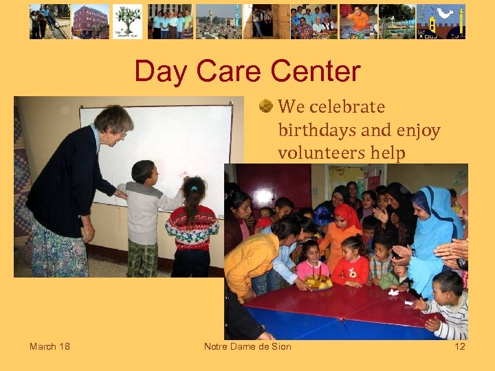 Day Care Center We celebrate birthdays and enjoy volunteers help March 18 Notre Dame