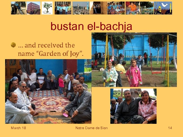 "bustan el-bachja … and received the name ""Garden of Joy"". March 18 Notre Dame"