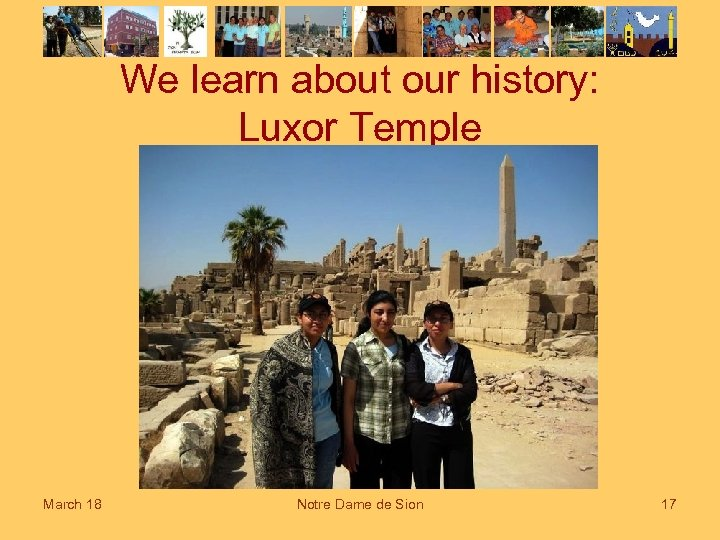 We learn about our history: Luxor Temple March 18 Notre Dame de Sion 17