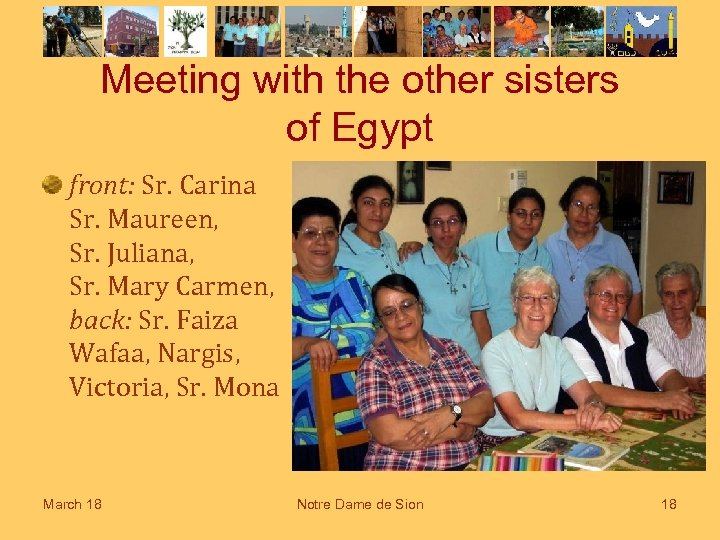 Meeting with the other sisters of Egypt front: Sr. Carina Sr. Maureen, Sr. Juliana,